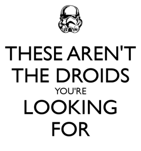 these-arent-the-droids-youre-looking-for-2.jpg